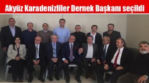 Akyüz Karadenizliler Dernek Başkanı seçildi
