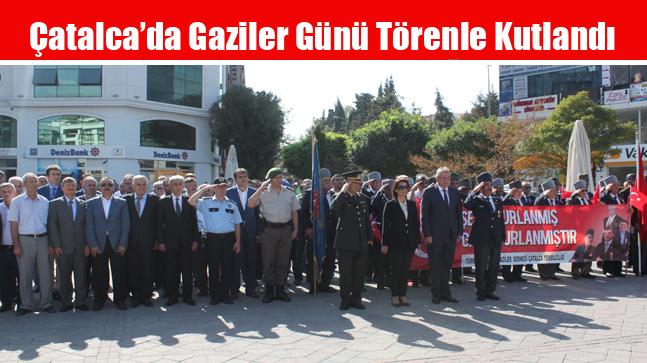 Çatalca'da Gaziler Günü Törenle Kutlandı