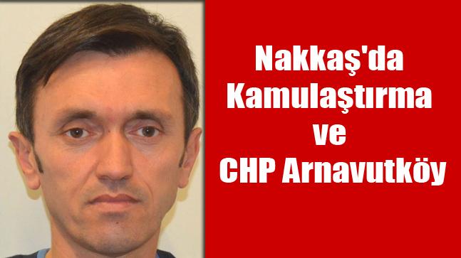 Nakkaş'da Kamulaştırma ve CHP Arnavutköy
