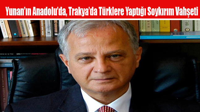 Yunan'ın Anadolu'da, Trakya'da Türklere Yaptığı Soykırım Vahşeti