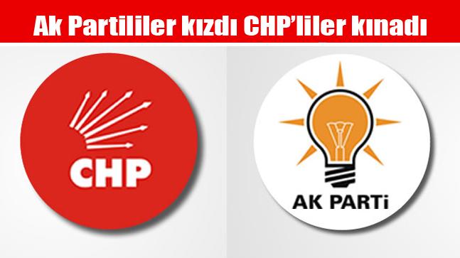 Ak Partililer kızdı CHP'liler kınadı