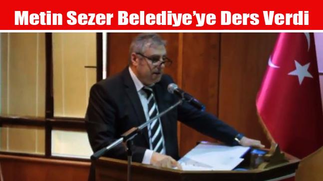 Metin Sezer Belediye'ye Ders Verdi